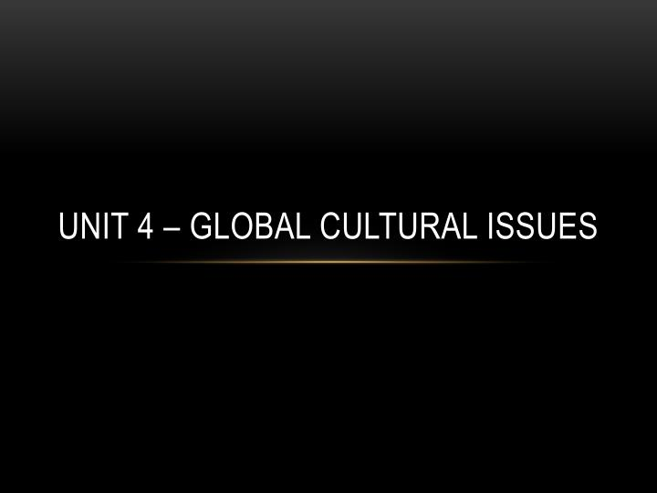 unit 4 global cultural issues n.