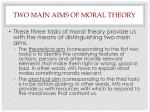 two main aims of moral theory