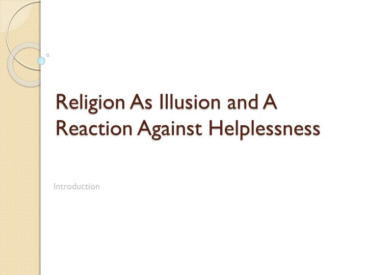 religion as illusion and a reaction against helplessness n.