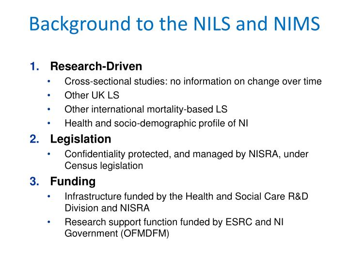 Background to the NILS and NIMS