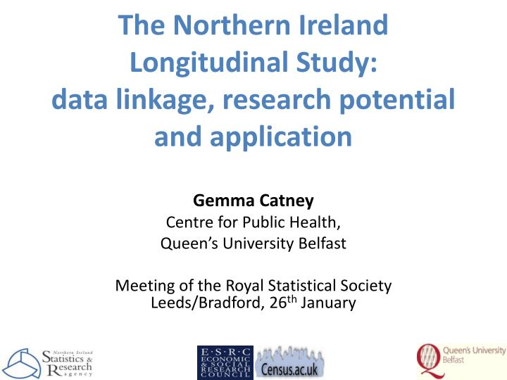 The northern ireland longitudinal study data linkage research potential and application