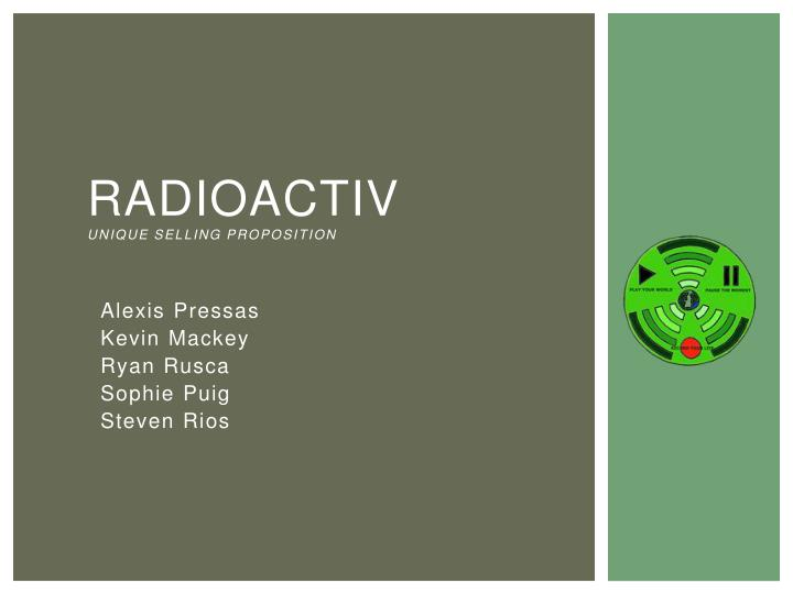 radioactiv unique selling proposition n.