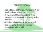 transforming m