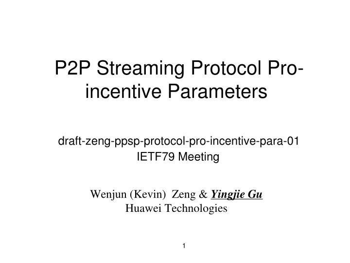 P2P Streaming Protocol Pro-incentive Parameters