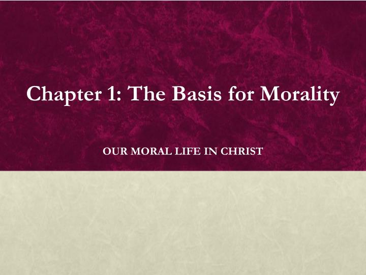 chapter 1 the basis for morality n.