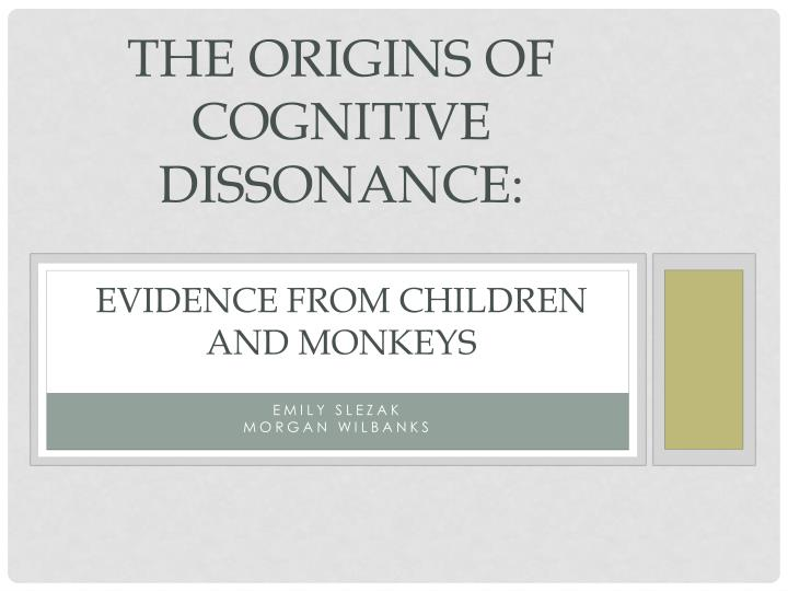 the origins of cognitive dissonance evidence from children and monkeys n.