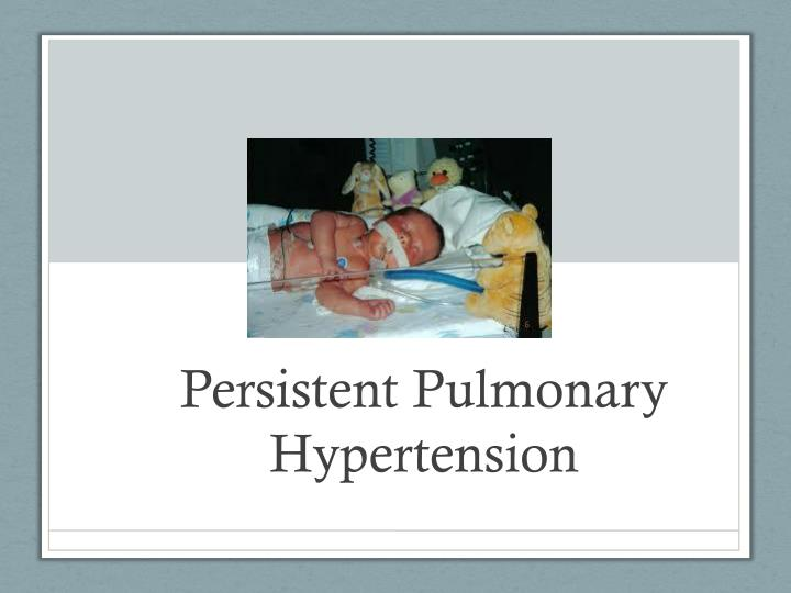 persistent pulmonary hypertension n.