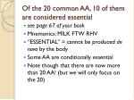 of the 20 common aa 10 of them are considered essential1