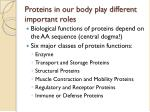 proteins in our body play different important roles