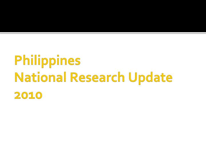 philippines national research update 2010 n.