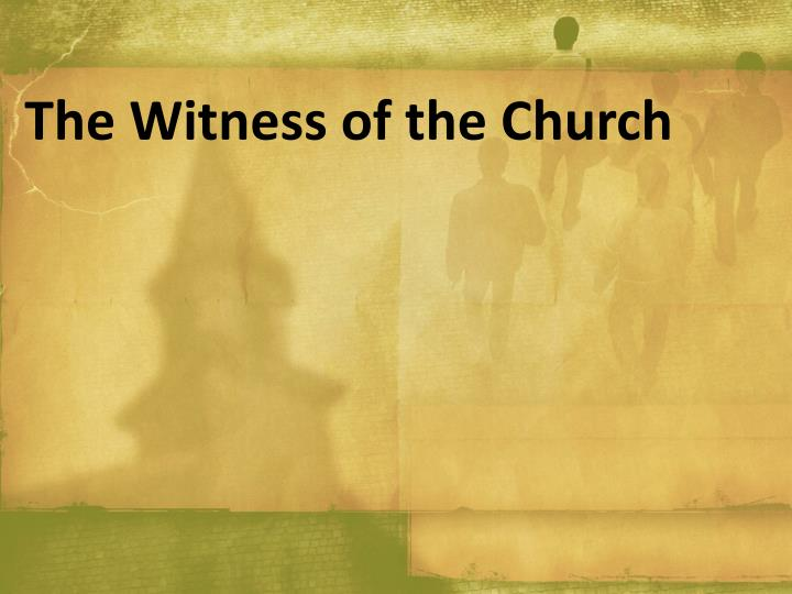 The Witness of the Church