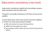 data centric consistency is too much