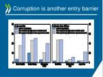 corruption is another entry barrier