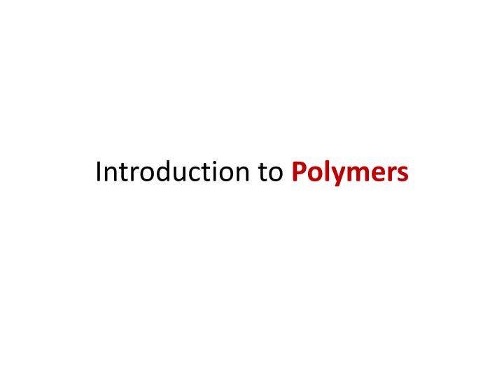 introduction to polymers n.