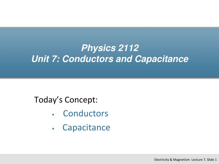 physics 2112 unit 7 conductors and capacitance n.