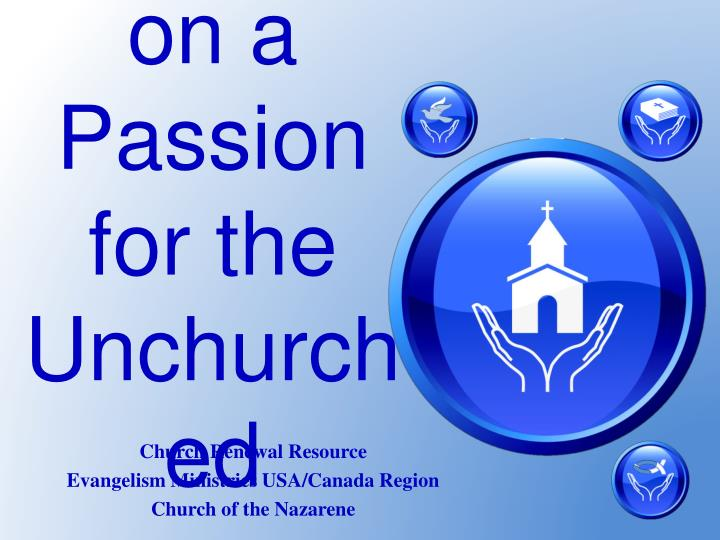 passing on a passion for the unchurched n.
