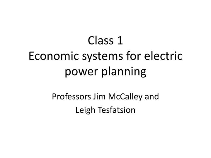 class 1 economic systems for electric power planning n.