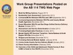 work group presentations posted on the ab 114 twg web page