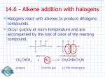 14 6 alkene addition with halogens