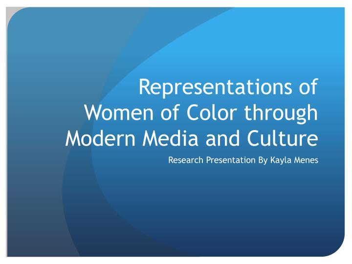 representations of women of color through modern media and culture n.