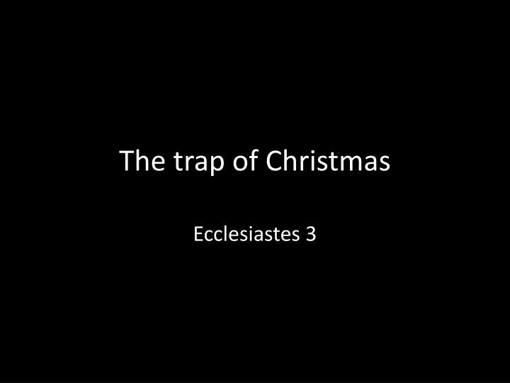 the trap of christmas n.