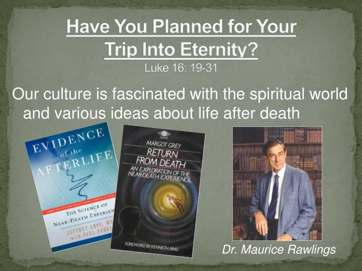 have you planned for your trip into eternity luke 16 19 31 n.