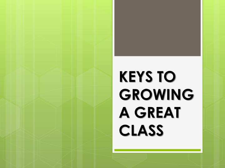 keys to growing a great class n.