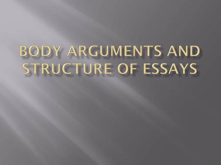 body arguments and structure of essays n.