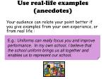 use real life examples anecdotes
