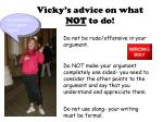 vicky s advice on what not to do