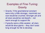 examples of fine tuning gravity