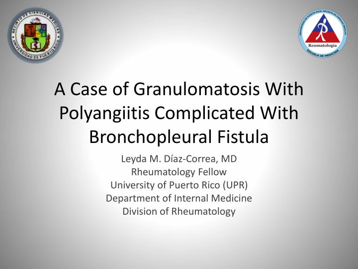 a case of granulomatosis with polyangiitis complicated with bronchopleural fistula n.