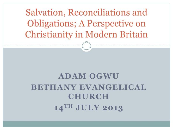 salvation reconciliations and obligations a perspective on christianity in modern britain n.