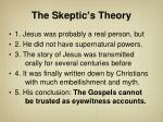 the skeptic s theory