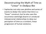deconstructing the myth of time as linear in oedipus rex