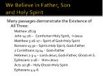we believe in father son and holy spirit