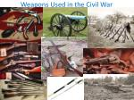 weapons used in the civil war