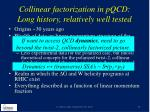 collinear factorization in pqcd long history relatively well tested