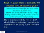 rhic a great place to continue to confront the challenges of qcd