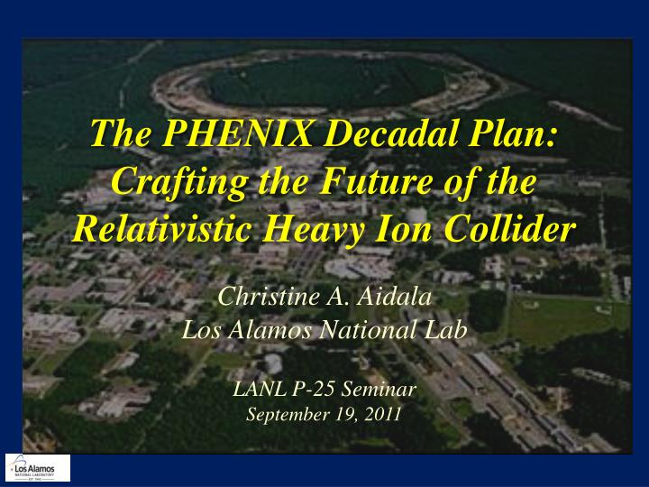 the phenix decadal plan crafting the future of the relativistic heavy ion collider n.