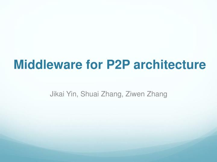 middleware for p2p architecture n.