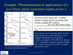 example phenomenological applications of a non linear gluon saturation regime at low x