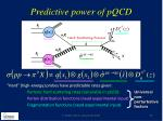 predictive power of pqcd
