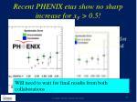 recent phenix etas show no sharp increase for x f 0 5