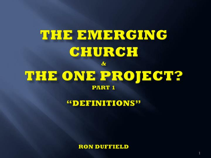 the emerging church the one project part 1 definitions ron duffield n.