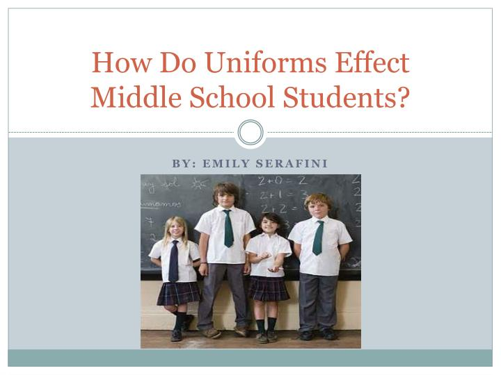 how do uniforms effect middle school students n.