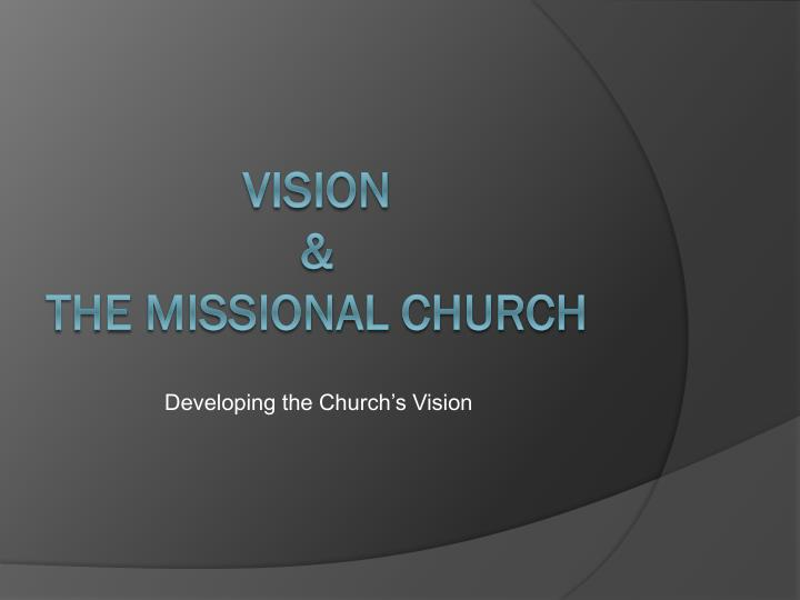 developing the church s vision n.