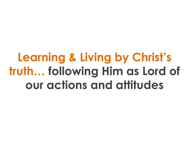 Learning & Living by Christ's truth…