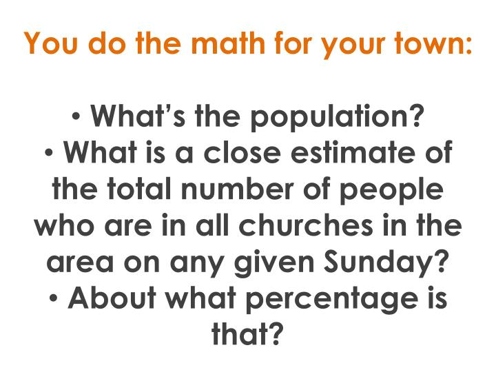 You do the math for your town