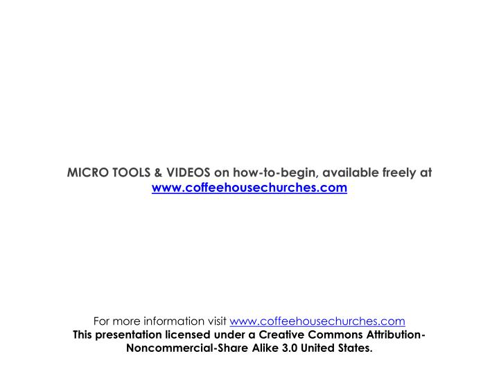 MICRO TOOLS & VIDEOS on how-to-begin, available freely at
